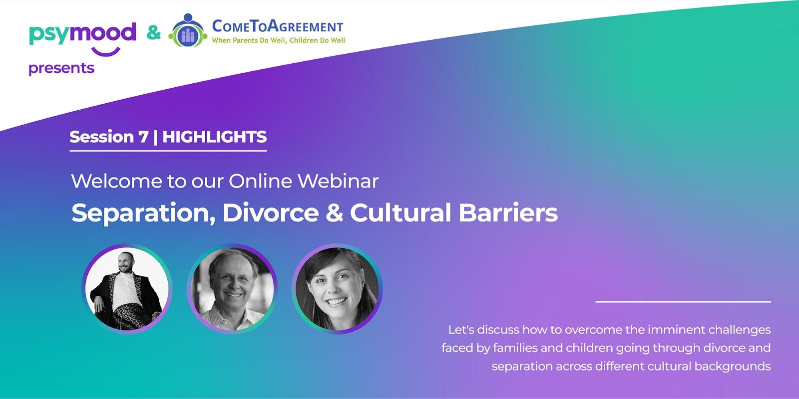 Separation, Divorce & Cultural Barriers – Session Highlights